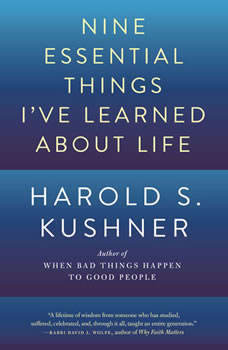 Nine Essential Things I've Learned About Life, Harold S. Kushner