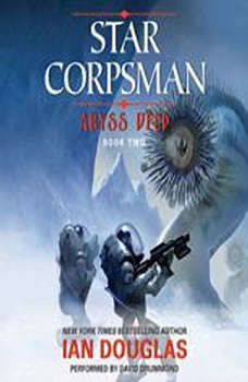 Abyss Deep: Star Corpsman: Book Two, Ian Douglas