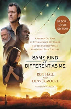 Same Kind of Different As Me Movie Edition: A Modern-Day Slave, an International Art Dealer, and the Unlikely Woman Who Bound Them Together A Modern-Day Slave, an International Art Dealer, and the Unlikely Woman Who Bound Them Together, Ron Hall