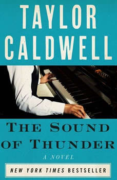Sound of Thunder, The: The Great Novel of a Man Enslaved by Passion and Cursed by His Own Success The Great Novel of a Man Enslaved by Passion and Cursed by His Own Success, Taylor Caldwell