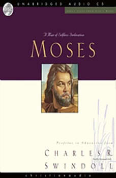 Great Lives: Moses: A Man of Selfless Dedication, Charles Swindoll