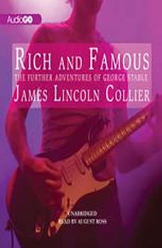Rich and Famous: The Further Adventures of George Stable, James Lincoln Collier