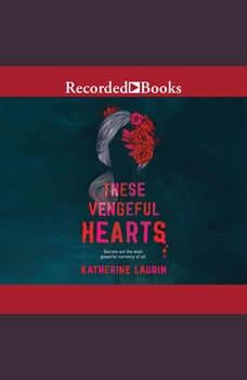 These Vengeful Hearts, Katherine Laurin