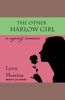 The Other Harlow Girl: A Regency Romance, Lynn Messina