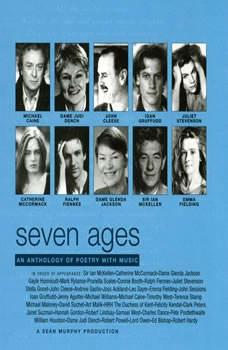 Seven Ages, William Shakespeare; Thom Gunn; Anne Stevenson; Emily Dickinson; Ogden Nash; Edward Lear; Thomas Hood; William Allingham; Robert Louis Stevenson; A. A. Milne; Lewis Carroll; Ted Hughes; G. K. Chesterton; Anonymous; Ted Hughes; Dylan Thomas; Vernon Watkins