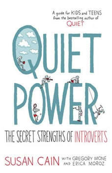 Quiet Power: The Secret Strengths of Introverts, Susan Cain