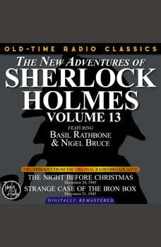 THE NEW ADVENTURES OF SHERLOCK HOLMES, VOLUME 13:EPISODE 1: THE NIGHT BEFORE CHRISTMAS EPISODE 2: CASE OF THE IRON BOX, Dennis Green