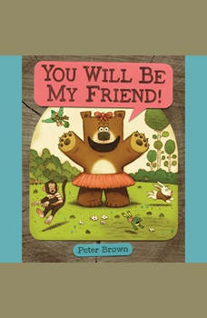 YOU WILL BE MY FRIEND!, Peter Brown