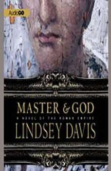 Master and God: A Novel of the Roman Empire, Lindsey Davis