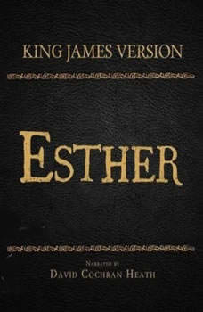 The Holy Bible in Audio - King James Version: Esther, David Cochran Heath