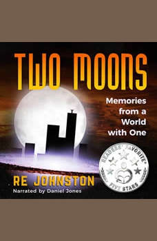Two Moons: Memories from a World with One, RE Johnston