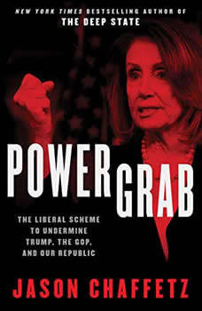 Power Grab: The Liberal Scheme to Undermine Trump, the GOP, and Our Republic, Jason Chaffetz