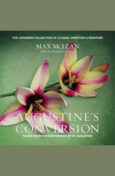 Saint Augustine's The Conversion of Saint Augustine: Taken from The Confessions of St. Augustine, Max McLean