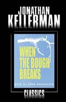 When the Bough Breaks: An Alex Delaware Novel, Jonathan Kellerman