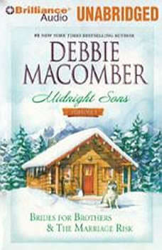 Midnight Sons Volume 1: Brides for Brothers and The Marriage Risk, Debbie Macomber