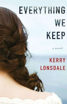 Everything We Keep, Kerry Lonsdale