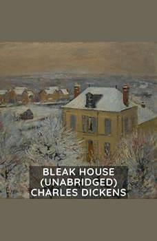 Bleak House (Unabridged), Charles Dickens