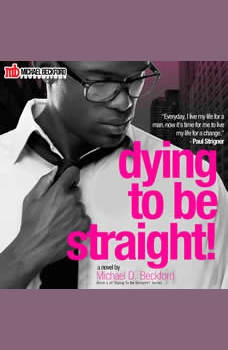 Dying To Be Straight!, Michael D. Beckford