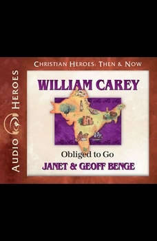 William Carey: Obliged to Go, Janet Benge