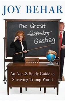 The Great Gasbag: An A-to-Z Study Guide to Surviving Trump World, Joy Behar