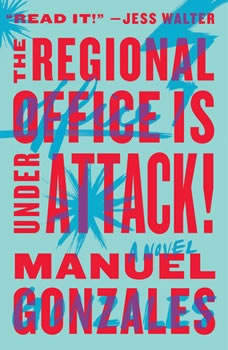 The Regional Office Is Under Attack!, Manuel Gonzales