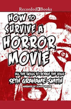 How to Survive a Horror Movie, Seth Grahame-Smith