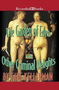 The Garden of Eden and Other Criminal Delights, Faye Kellerman