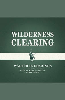 Wilderness Clearing, Walter D. Edmonds