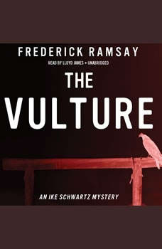 The Vulture: An Ike Schwartz Mystery, Frederick Ramsay