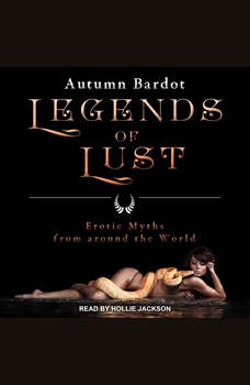 Legends of Lust: Erotic Myths from around the World, Autumn Bardot