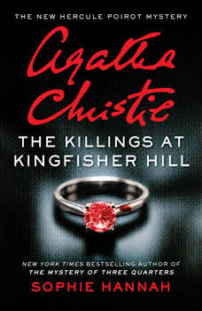 The Killings at Kingfisher Hill: The New Hercule Poirot Mystery, Sophie Hannah