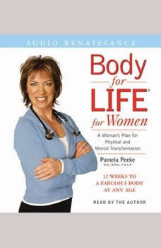Body for Life for Women: 12 Weeks to a Firm, Fit, Fabulous Body at Any Age, Dr. Pamela Peeke, M.D., M.P.H., F.A.C.P.