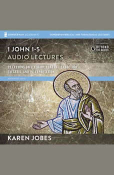 1, 2, and 3 John: Audio Lectures 1 John 1-5, Karen H. Jobes