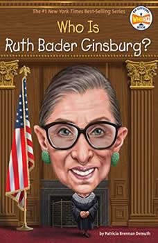 Who Is Ruth Bader Ginsburg?, Patricia Brennan Demuth