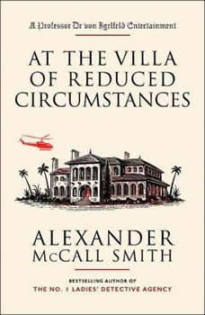 At the Villa of Reduced Circumstances, Alexander McCall Smith