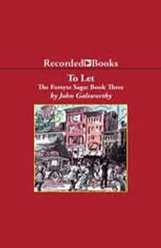 The Forsyte Saga: To Let, John Galsworthy