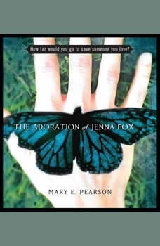 The Adoration of Jenna Fox, Mary E. Pearson