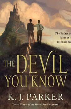 The Devil You Know, K. J. Parker