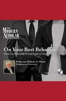 On Your Best Behavior: The Fundamentals of Etiquette, Robert Shutt