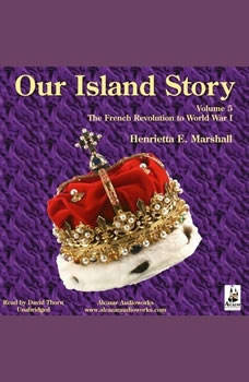 Our Island Story, Volume 5: The French Revolution to World War I, Henrietta Elizabeth Marshall