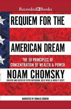 Requiem for the American Dream: The Principles of Concentrated Wealth and Power, Noam Chomsky