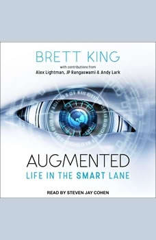 Augmented: Life in The Smart Lane, Brett King