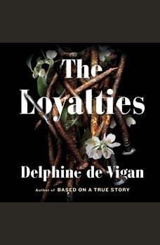 The Loyalties: A Novel, Delphine de Vigan