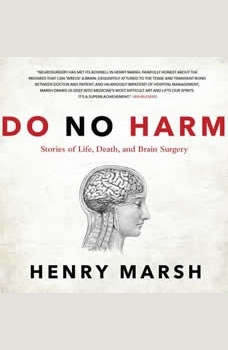Do No Harm: Stories of Life, Death, and Brain Surgery, Henry Marsh