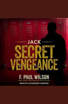 Jack: Secret Vengeance, F. Paul Wilson