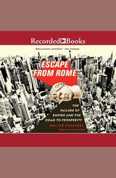 Escape from Rome: The Failure of Empire and the Road to Prosperity, Walter Scheidel