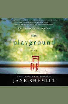 The Playground: A Novel, Jane Shemilt