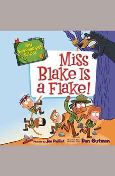 My Weirder-est School #4: Miss Blake Is a Flake!, Dan Gutman