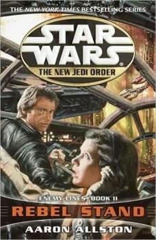 Star Wars: The New Jedi Order: Rebel Stand: Enemy Lines II Enemy Lines II, Aaron Allston