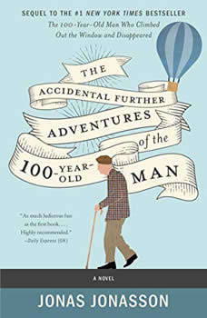 The Accidental Further Adventures of the Hundred-Year-Old Man: A Novel, Jonas Jonasson